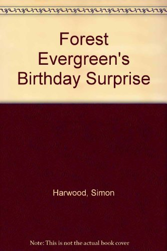 Forest Evergreen's Birthday Surprise by Simon, Harwood Hardback Book The Cheap