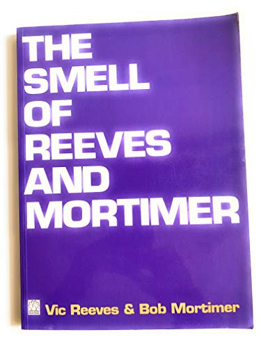 The Smell of Reeves and Mortimer By Vic Reeves