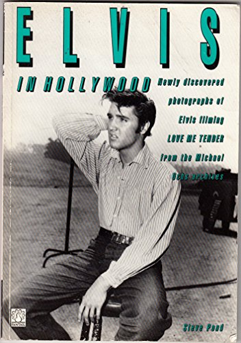 Elvis in Hollywood By Steve Pond