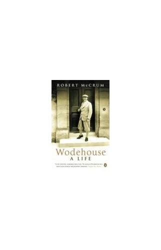 Wodehouse: A Life by Robert McCrum
