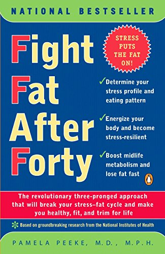 Fight Fat After Forty By Dr Pamela Peeke, M D M P H F A C P