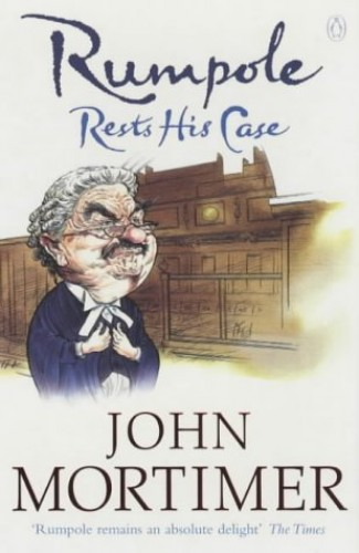 Rumpole Rests His Case By Sir John Mortimer