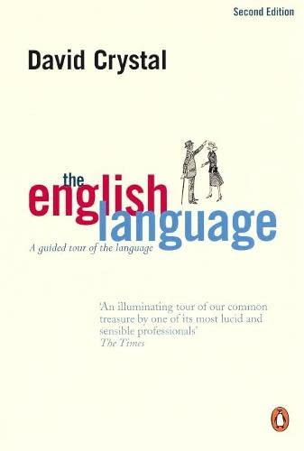 The English Language: A Guided Tour of the Language by David Crystal