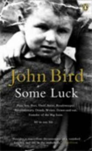 Some Luck By John Bird