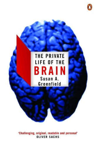 The Private Life of the Brain (Penguin Press Science) By Susan Greenfield