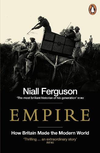 Empire: How Britain Made the Modern World By Niall Ferguson