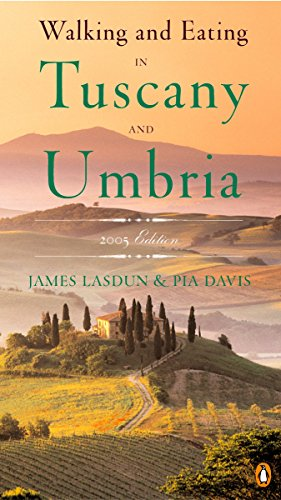 Walking and Eating in Tuscany and Umbria By James Lasdun
