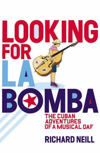 Looking for La Bomba By Richard Neill