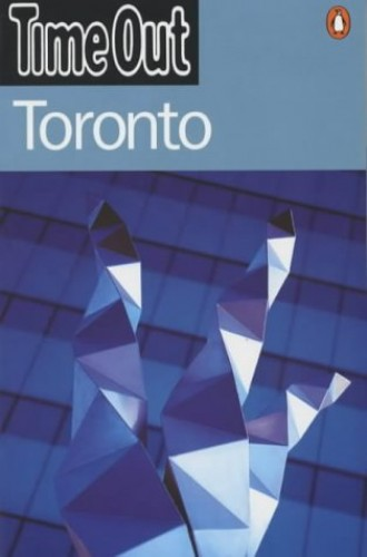 """""""Time Out"""" Guide to Toronto By """"Time Out"""""""