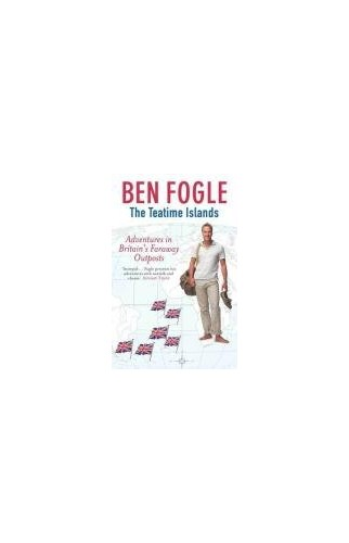 The Teatime Islands By Ben Fogle