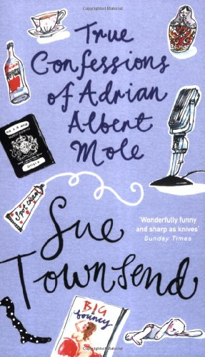 The True Confessions of Adrian Mole, Margaret Hilda Roberts and Susan Lilian Townsend by Sue Townsend