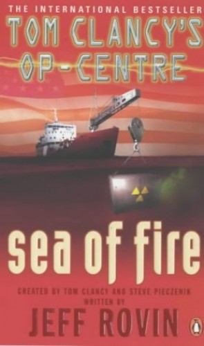 Sea of Fire By Tom Clancy