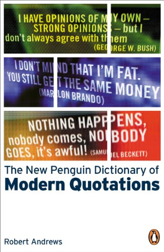 The New Penguin Dictionary of Modern Quotations (Penguin Reference Books) By Robert Andrews