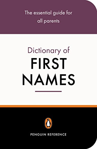 The Penguin Dictionary of First Names (Penguin Reference) By David Pickering
