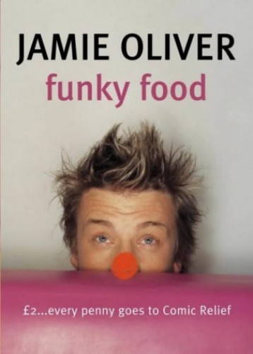 Funky Food For Comic Relief By Jamie Oliver
