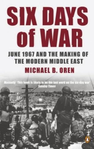 Six Days of War By Michael B. Oren