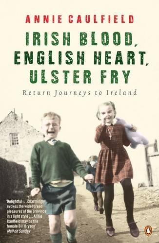 Irish Blood, English Heart, Ulster Fry By Annie Caulfield