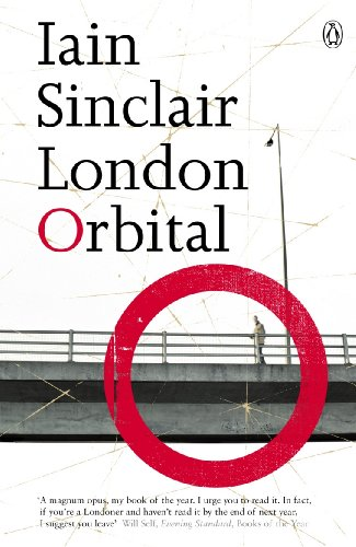 London Orbital by Iain Sinclair