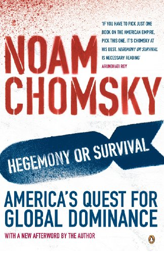 Hegemony or Survival?: America's Quest for Global Dominance by Noam Chomsky