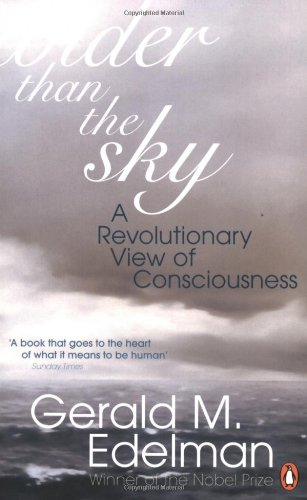 Wider Than the Sky: A Revolutionary View of Consciousness (Penguin Press Science) By Gerald M. Edelman