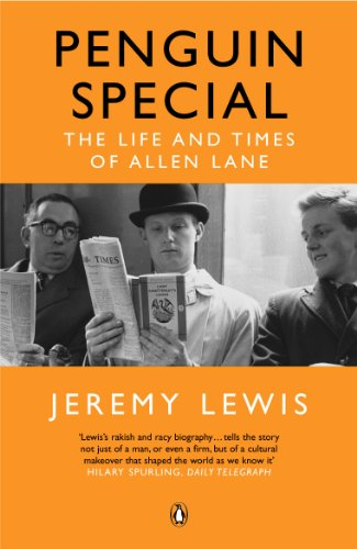 Penguin Special: The Life and Times of Allen Lane By Jeremy Lewis