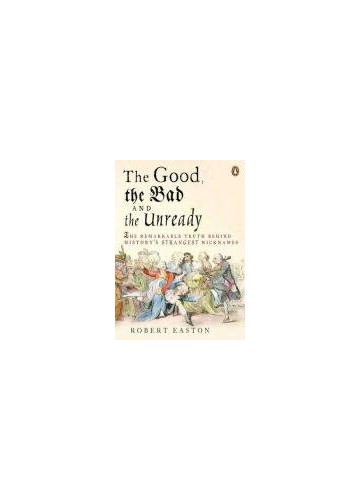 The Good, the Bad and the Unready By Robert Easton