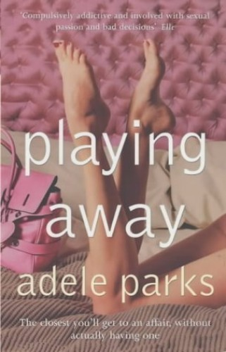 Playing Away (WHS) By Adele Parks