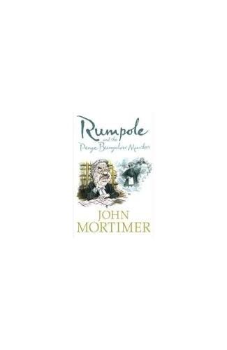 Rumpole and the Penge Bungalow Murders By Sir John Mortimer