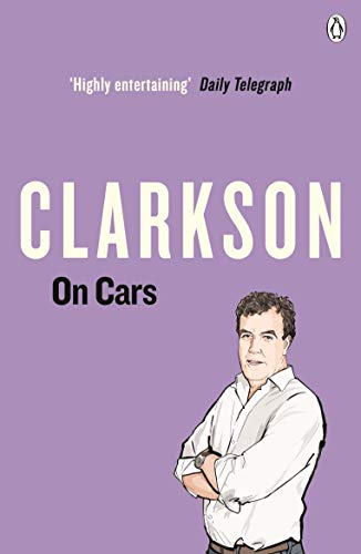 Clarkson on Cars By Jeremy Clarkson