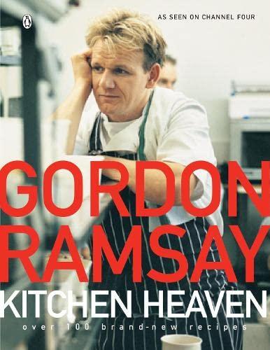 Kitchen Heaven: Over 100 Brand-new Recipes By Gordon Ramsay