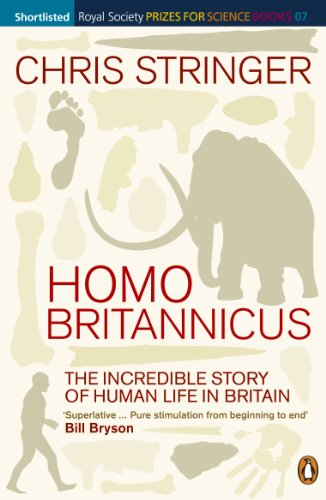 Homo Britannicus: The Incredible Story of Human Life in Britain By Chris Stringer