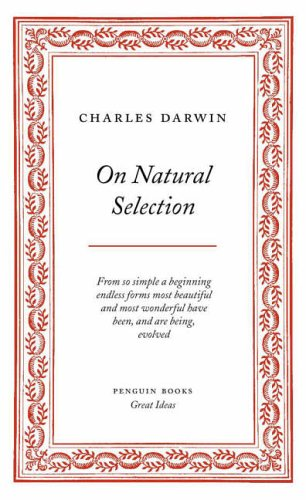 Penguin Great Ideas : On Natural Selection By Charles Darwin