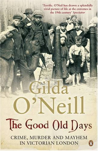 The Good Old Days By Gilda O'Neill