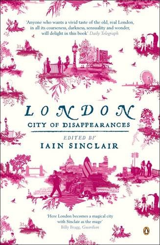 London By Edited by Iain Sinclair