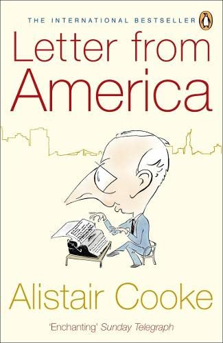 Letter from America: 1946-2004 By Alistair Cooke