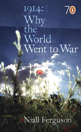 1914: Why the World Went to War by Niall Ferguson