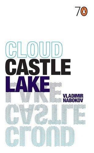 Cloud, Castle, Lake By Vladimir Nabokov