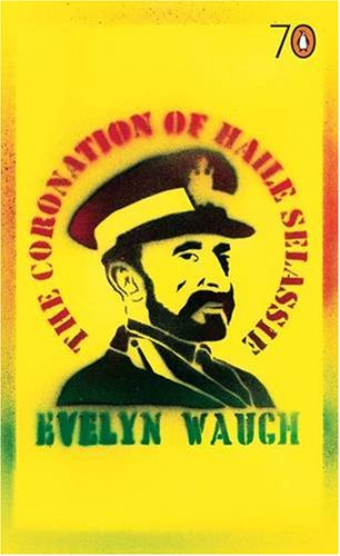 The Coronation of Haile Selassie By Evelyn Waugh