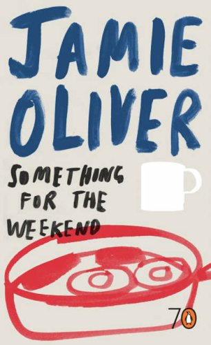Something for the Weekend By Jamie Oliver