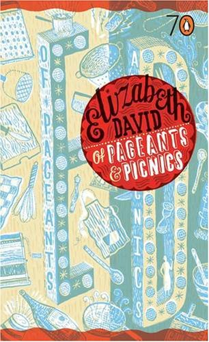 Of Pageants and Picnics By Elizabeth David