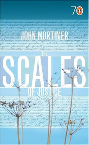 The Scales of Justice By Sir John Mortimer
