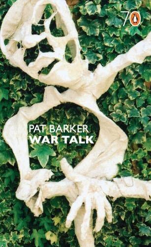 War Talk By Pat Barker