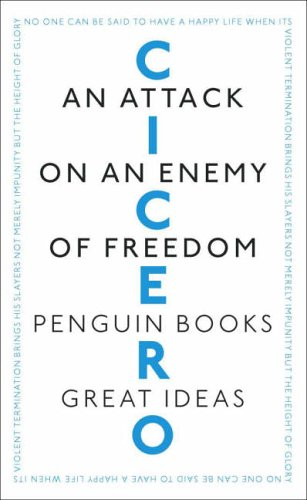 An Attack on an Enemy of Freedom (Penguin Great Ideas) By Marcus Cicero