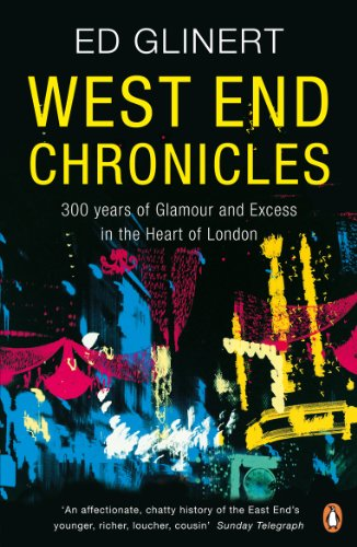 West End Chronicles By Ed Glinert