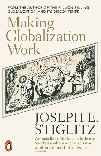 Making Globalization Work: The Next Steps to Global Justice by Joseph Stiglitz