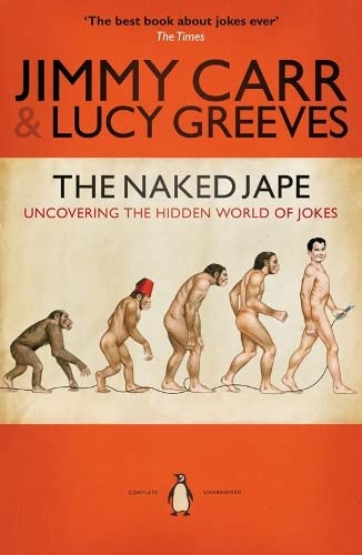 The Naked Jape: Uncovering the Hidden World of Jokes by Jimmy Carr