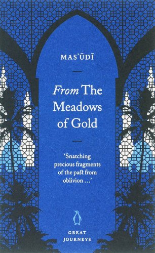 From the Meadows of Gold By Mas'udi