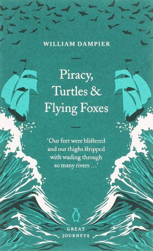 Piracy, Turtles and Flying Foxes By William Dampier
