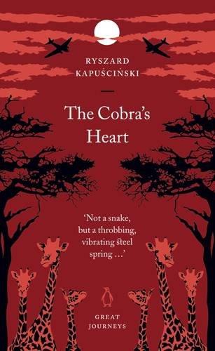 The Cobra's Heart by Ryszard Kapuscinski