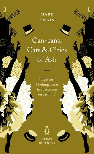 Can-Cans, Cats and Cities of Ash (Penguin Great Journeys) By Mark Twain